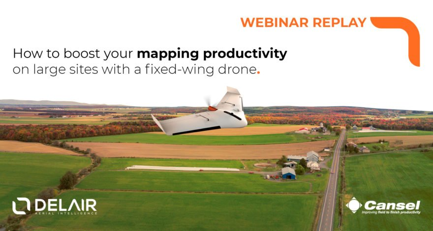 [Webinar Replay] How to boost your mapping productivity on large sites with a fixed-wing drone - in partnership with Cansel