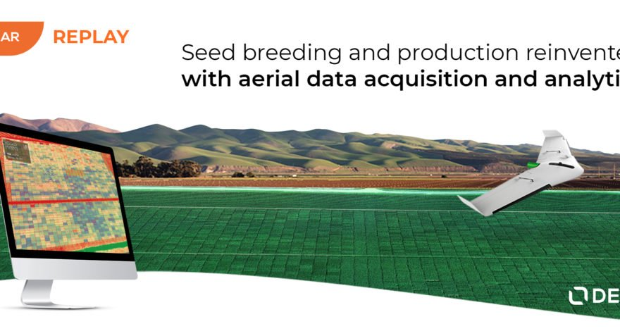[Webinar replay] Seed breeding and production reinvented with aerial data acquisition and analytics - in partnership with SeedWorld